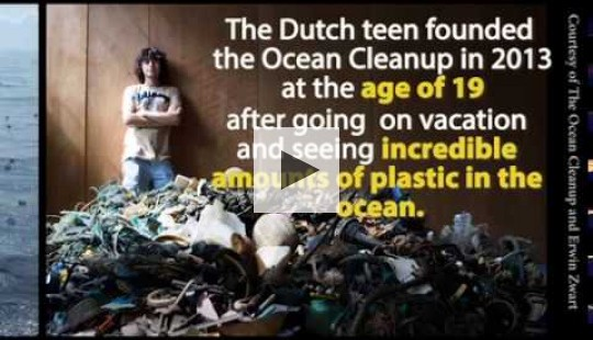 The Ocean Cleanup founded by Boyan Slat.