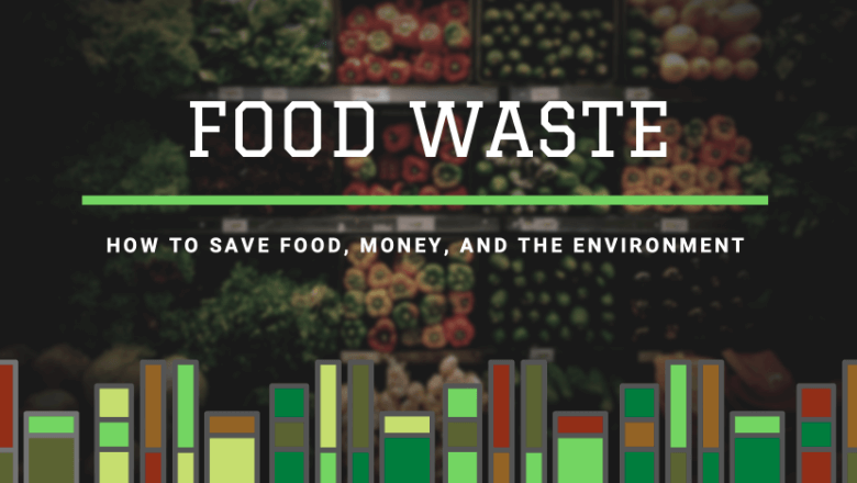 Learn how to reduce food waste, save money on groceries, and help the environment